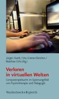 """Verloren in virtuellen Welten   Hardt, Jurgen ; Ochs, Matthias ; Cramer-Da""""ncher, Uta  """