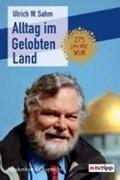 Alltag im Gelobten Land | Ulrich W. Sahm |