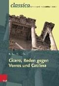 Cicero, Reden gegen Verres und Catilina | Barbara ; Cicero Kuhn-Chen |
