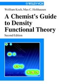 A Chemist's Guide to Density Functional Theory | Koch, Wolfram ; Holthausen, Max C. |