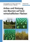 Anbau und Nutzung von Baumen auf landwirtschaftlichen Flachen | Reeg, Tatjana ; Bemmann, Albrecht ; Konold, Werner |
