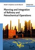 Planning and Integration of Refinery and Petrochemical Operations | Khalid Y. Al-Qahtani ; Ali Elkamel |