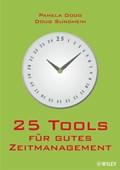 25 Tools fur gutes Zeitmanagement   Pamela Dodd ; Doug Sundheim ; Birgit Reit  