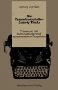 Die Traumlandschaften Ludwig Tiecks | Gerburg Garmann |