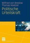 Politische Urteilskraft   Wilfried Von Bredow ; Thomas Noetzel  