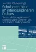 Schularchitektur Im Interdisziplin ren Diskurs | Jeanette Bohme |