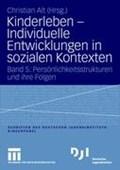 Kinderleben - Individuelle Entwicklungen in Sozialen Kontexten | Christian Alt |
