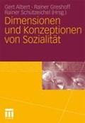 Dimensionen Und Konzeptionen Von Sozialitat   Gert Albert ; Rainer Greshoff ; Rainer Schutzeichel  