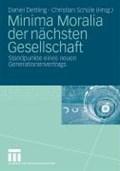 Minima Moralia Der Nachsten Gesellschaft | Dettling, Daniel ; Schule, Christian |