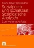 Sozialpolitik Und Sozialstaat: Soziologische Analysen   Franz-Xaver (university of Bielefeld) Kaufmann  