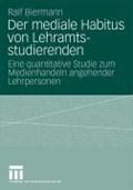 Der Mediale Habitus Von Lehramtsstudierenden   Ralf Biermann  