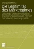 Die Legitimit t Des Marktregimes | Wolfgang Menz |