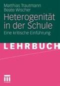 Heterogenitat in Der Schule | Trautmann, Matthias ; Wischer, Beate |