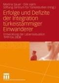 Erfolge Und Defizite Der Integration Turkeistammiger Einwanderer   Martina Sauer ; Dirk Halm ; Stiftung Zentrum Fur Turkeistudien  