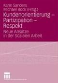 Kundenorientierung - Partizipation - Respekt   Australia) Sanders ; Michael Bock Karin (university Of New South Wales  