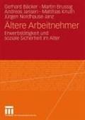 AEltere Arbeitnehmer | Gerhard Freiling ; Martin Brussig ; Andreas Jansen ; Matthias (university of Duisburg-Essen) Knuth |
