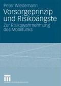 Vorsorgeprinzip Und Risikoangste   Peter (professor and Chair Department of Ophthalmology University of Leipzig Leipzig Germany) Wiedemann  