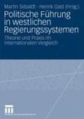 Politische Fuhrung in Westlichen Regierungssystemen | Martin Sebaldt ; Henrik Gast |