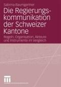 Die Regierungskommunikation Der Schweizer Kantone   Sabrina Baumgartner  