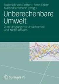 Unberechenbare Umwelt   Roderich Von Detten ; Fenn Faber ; Martin Bemmann  