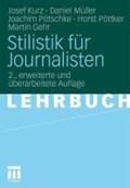 Stilistik Fur Journalisten | Josef Kurz ; Daniel Muller ; Joachim Poetschke ; Horst Poettker |