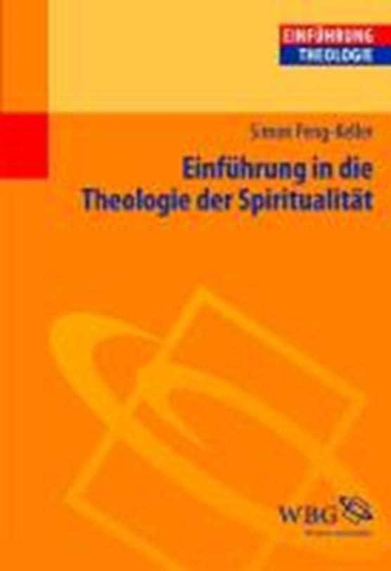 Einführung in die Theologie der Spiritualität