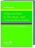 Willensfreiheit in Theologie und Neurowissenschaften   Wolfgang Achtner  