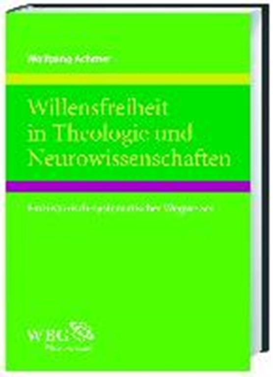 Willensfreiheit in Theologie und Neurowissenschaften