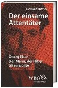 Der einsame Attentäter   Helmut Ortner  