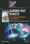 Gamma-Ray Bursts   Gilbert Vedrenne ; Jean-Luc Atteia  