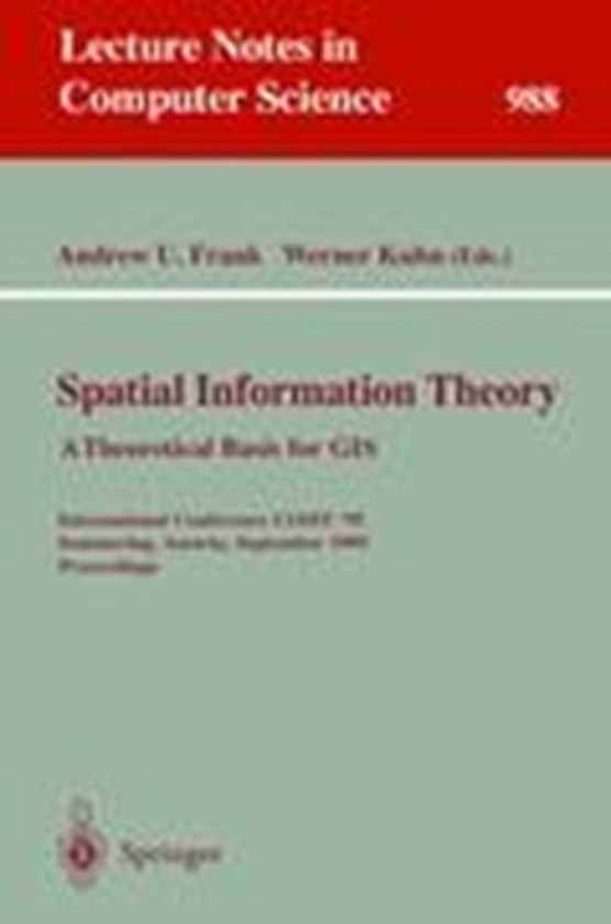 Spatial Information Theory: A Theoretical Basis for GIS