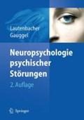 Neuropsychologie psychischer Storungen | Lautenbacher, Stefan ; Gauggel, Siegfried |