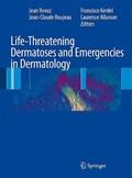 Life-Threatening Dermatoses and Emergencies in Dermatology   Jean Revuz ; Jean-Claude Roujeau ; Francisco Kerdel ; Laurence Valeyrie-Allanore  