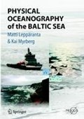 Physical Oceanography of the Baltic Sea   Matti Lepparanta ; Kai Myrberg  