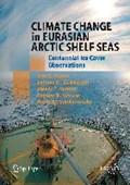 Climate Change in Eurasian Arctic Shelf Seas | Ivan E. Frolov ; Zalmann M. Gudkovich ; Valery P. Karklin ; Evgeny G. Kovalev |
