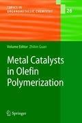 Metal Catalysts in Olefin Polymerization | Zhibin Guan |