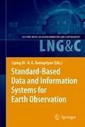 Standard-Based Data and Information Systems for Earth Observation | Liping Di ; H. K. Ramapriyan |