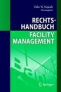 Rechtshandbuch Facility Management | Eike N. Najork ; Markus J. Goetzmann ; Regina Lamm |