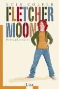 Colfer, E: Fletcher Moon - Privatdetektiv | Colfer, Eoin ; Frischer, Catrin |