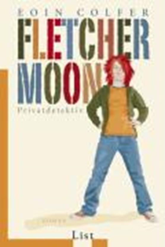 Colfer, E: Fletcher Moon - Privatdetektiv