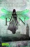 Die Pan-Trilogie 01. Das geheime Vermächtnis des Pan   Sandra Regnier  