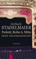 Parkett, Reihe 6, Mitte   Gerhard Stadelmaier  