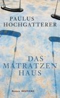 Das Matratzenhaus | Paulus Hochgatterer |