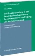 Die Ersatzvornahme in der behördlichen Praxis unter besonderer Berücksichtigung der Kostenforderung | Klaus Weber |