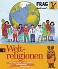 Rosenstock, R: Frag doch mal ... die Maus! - Weltreligionen   Rosenstock, Roland ; Suetens, Clara ; Weiß, Anette  