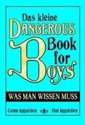 Das kleine Dangerous Book for Boys | Iggulden, Conn ; Iggulden, Hal |