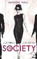 Society - Der Kreis der Zwölf | Maggie Hall |