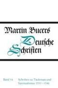 Schriften zu Täufertum und Spiritualismus 1531-1546 | Martin Bucer |