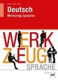 Deutsch - Werkzeug Sprache | Dietrich, Ralf ; Dussa, Antje ; Güven, Gülçimen |