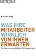 Was Ihre Mitarbeiter wirklich von Ihnen erwarten   Maren Lehky  
